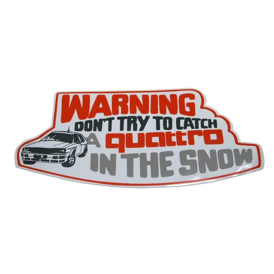 アウディ クワトロ ビンテージ ステッカー (WARNING DON'T TRY TO CATCH A QUATTRO IN THE SNOW)の画像